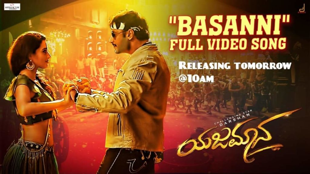 Yajamana-Basanni 4K Video Song-Tanya hope-Darshan-V Harikishna-Yogaraj Bhat-Media House Studio-posters